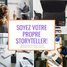 Soyez votre propre Storyteller:  - Quelques astuces  pour réussir avec l'inbound PR