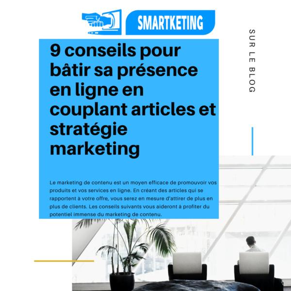 9 conseils pour bâtir sa présence en ligne en couplant articles et stratégie marketing