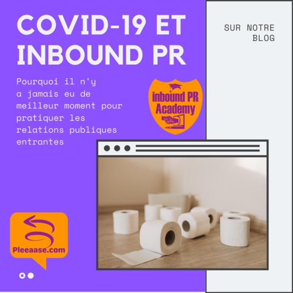 Inbound PR et crise du Covid-19 : Pourquoi il n'y a jamais eu de meilleur moment pour pratiquer les relations publiques entrantes