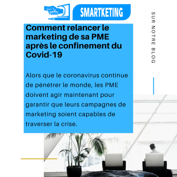 Comment relancer le marketing de sa PME après le confinement du Covid-19