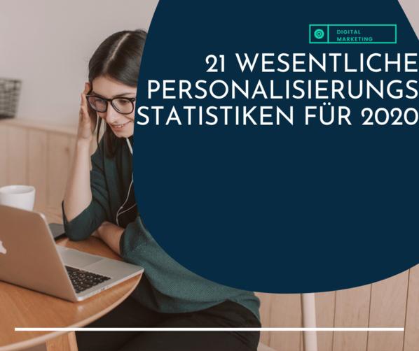 Digitalmarketing: 21 wesentliche Personalisierungsstatistiken für 2020