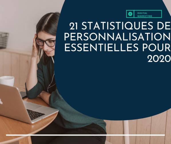 Marketing digital: 21 statistiques de personnalisation essentielles pour 2020