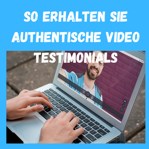 So erhalten Sie authentische Kundenreferenzen für Videos