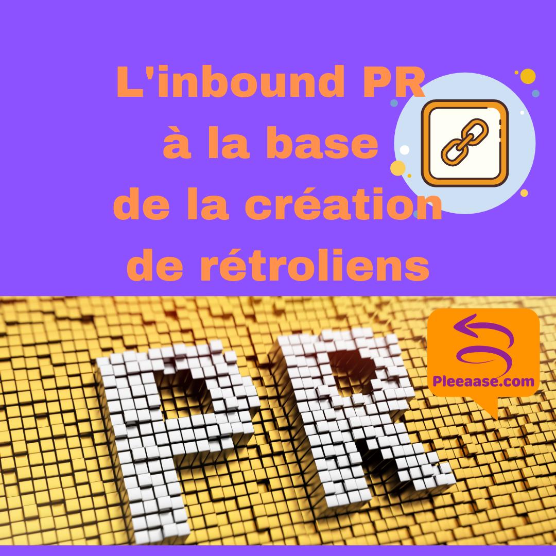 L'inbound PR à la base de la création de rétroliens (backlinks)