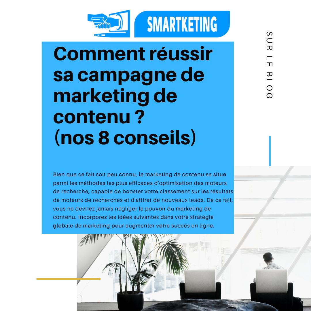 Comment réussir sa campagne de marketing de contenu ? (nos 8 conseils)