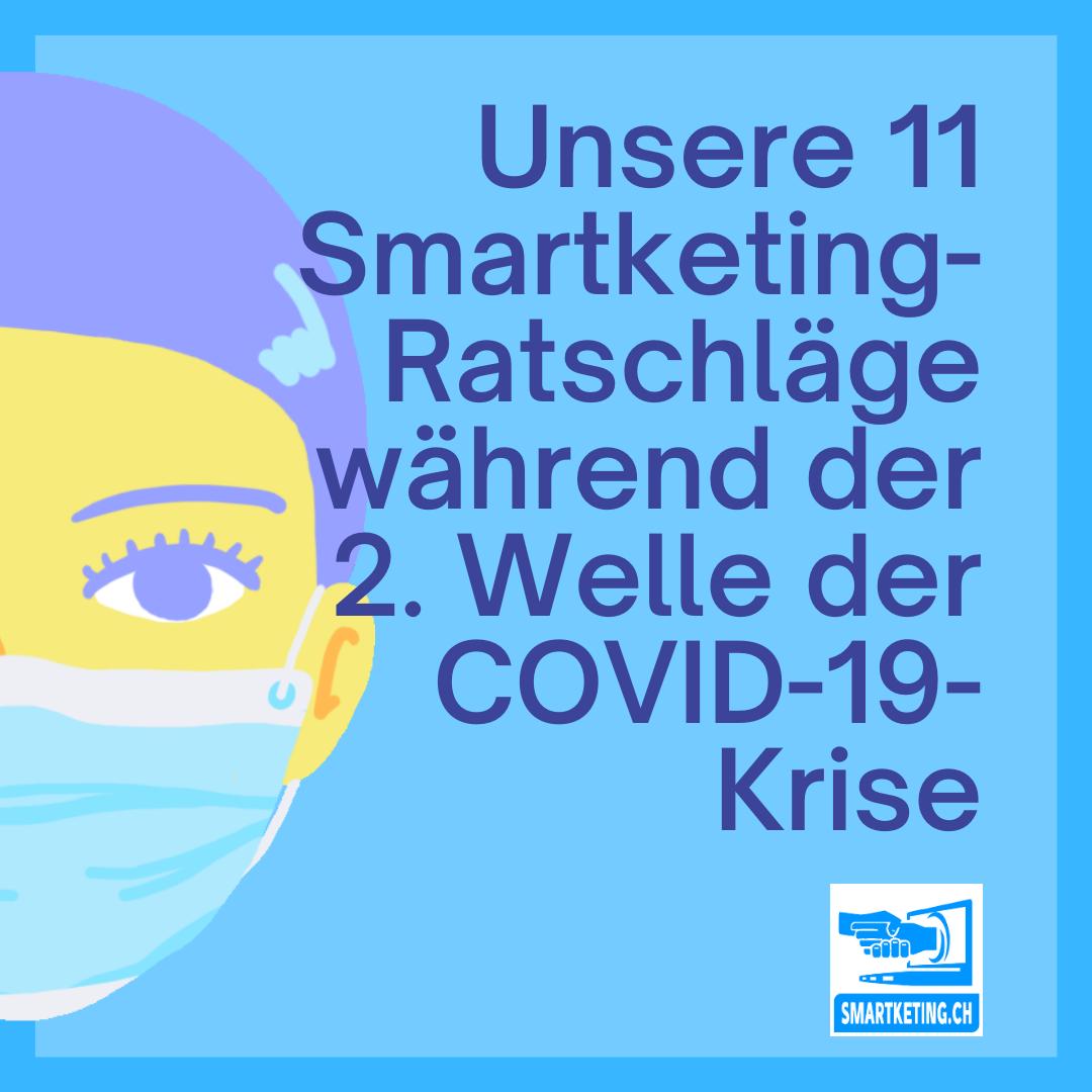 Unsere 11 Smartketing-Ratschläge während der zweiten Welle der COVID-19-Krise und darüber hinaus