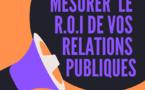 Comment prouver et calculer la valeur de vos relations publiques
