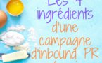 Découvrez les 4 ingrédients de base d'une campagne de relations publiques entrantes (inbound PR) réussie