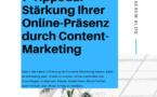 7 Tipps zur Stärkung Ihrer Online-Präsenz durch Content- Marketing