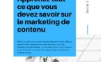 Apprenez tout ce que vous devez savoir sur le marketing de contenu