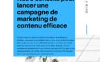Nos 9 conseils pour lancer une campagne de marketing de contenu efficace