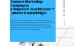 Wie können Sie Ihre Content-Marketing-Kampagne erfolgreich  durchführen (unsere 8 Ratschläge) ?