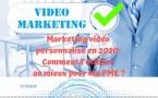 Marketing vidéo personnalisé en 2020: Comment l'utiliser au mieux pour ma PME ?