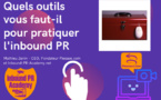 Découvrez la caisse à outils de l'inbound PR