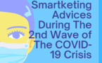 Our 11 Smartketing Advices During The Second Wave of The COVID-19 Crisis and beyond