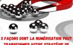 Trois façons dont la numérisation peut transformer votre stratégie de relations publiques