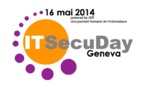 IT-SecuDay Geneva 2014 : Les enjeux de la sécurité informatique face à l'espionnage de masse