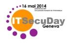 IT-SecuDay Geneva 2014 : Les enjeux de la sécurité informatique face à l'espionnage de masse